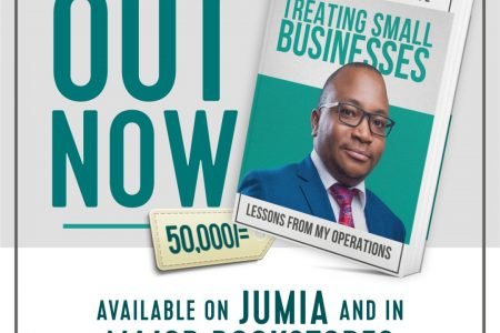 TREATING SMALL BUSINESSES: Dr. Innocent Nahabwe's practical guide on how to handle partnerships, money, people and competition for entrepreneurs